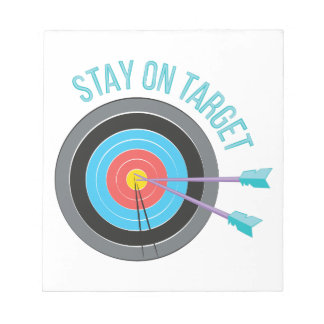 Stay On Target Notepads