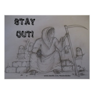 Stay Out Grim Reaper Pencil drawing Poster