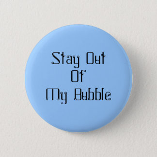 Stay Out Of My Bubble 2 Inch Round Button