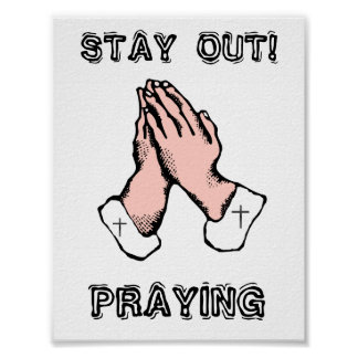 Stay Out Praying Kids Door Sign Poster