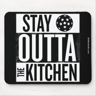"""""""Stay Outta the Kitchen"""" Pickleball Mouse Pad"""
