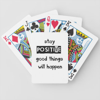 stay positive good thing will happen bicycle playing cards