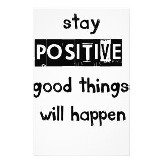 stay positive good thing will happen personalized stationery