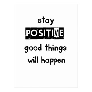 stay positive good thing will happen postcard