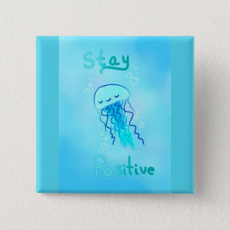 Stay Positive Jellyfish Button