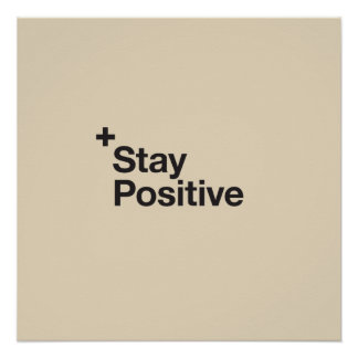 Stay positive - motivational quote poster