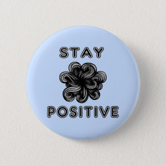 """""""Stay Positive"""" Round Button"""