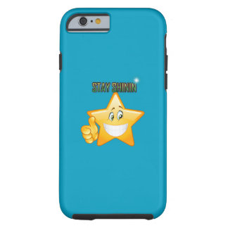 STAY SHININ IPHONE 6S PHONE CASE! TOUGH iPhone 6 CASE