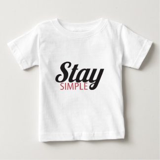 Stay Simple Baby T-Shirt