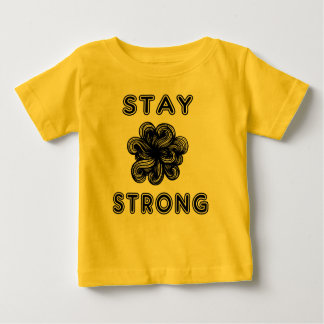 """""""Stay Strong"""" Baby T-Shirt"""