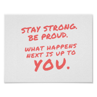 Stay Strong Be Proud Typography Motivational Art Poster