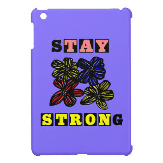 """""""Stay Strong"""" iPad Mini Case"""