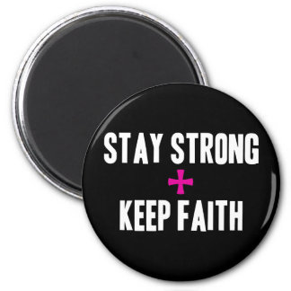 Stay Strong + Keep Faith Magnet
