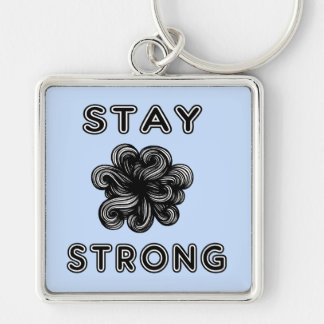 """""""Stay Strong"""" Premium Keychain"""