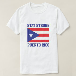 Stay Strong Puerto Rico after hurricane Maria T-Shirt