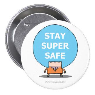 Stay Super Safe Button. (Badge) 3 Inch Round Button