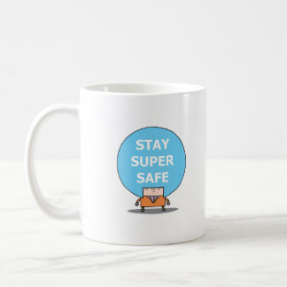 STAY SUPER SAFE mug. Coffee Mug