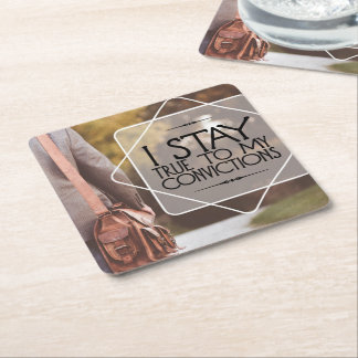 Stay True To My Convictions Square Paper Coaster