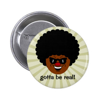 Stay true to yourself and what you believe in 2 inch round button