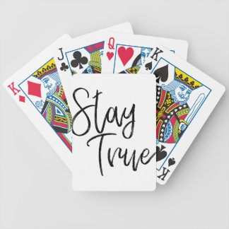 Stay True word art brush effect Bicycle Playing Cards
