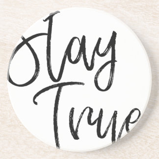 Stay True word art brush effect Coaster