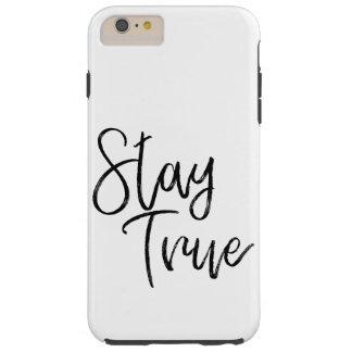 Stay True word art brush effect Tough iPhone 6 Plus Case