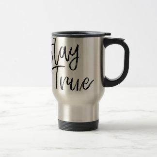 Stay True word art brush effect Travel Mug