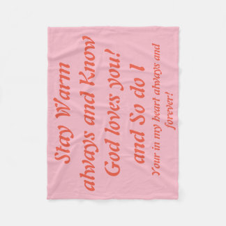 Stay Warm always and know that God loves you Fleece Blanket