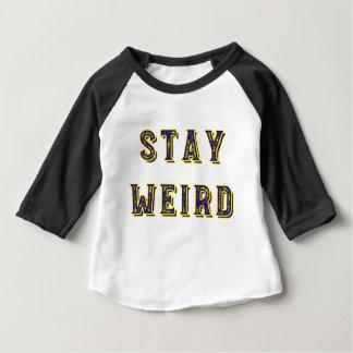 Stay Weird Baby T-Shirt