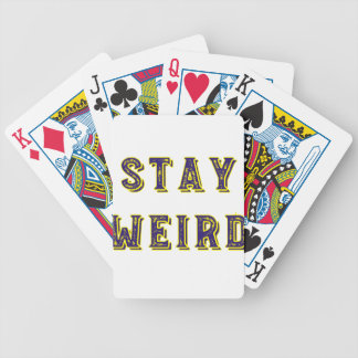 Stay Weird Bicycle Playing Cards