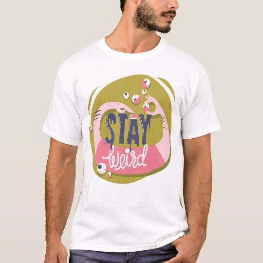 Stay Weird Fun Shirt