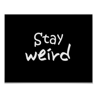 Stay Weird - Funny Motivational Poster