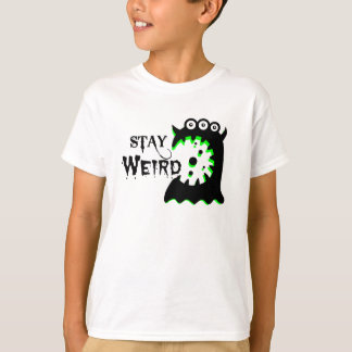 Stay Weird Kids Shirt