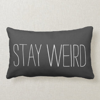 Stay Weird Pillow