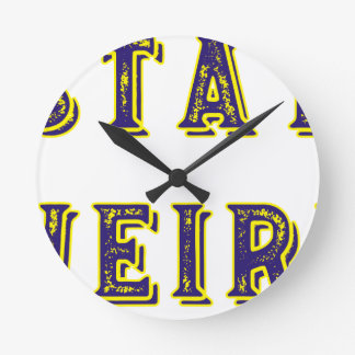 Stay Weird Round Clock