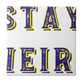 Stay Weird Tile