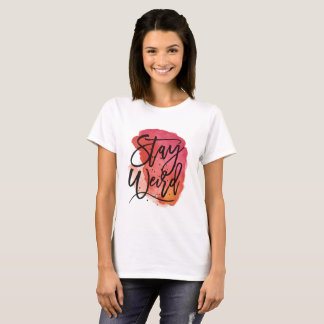 stay weird typography T-Shirt