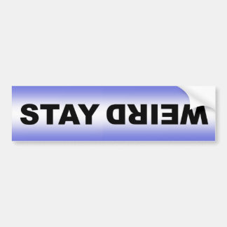 Stay Weird. Upside down Funny odd different decal