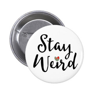 Stay Weird Whimsical Typography with Heart 2 Inch Round Button