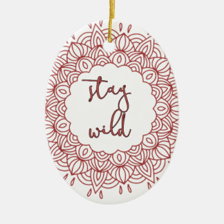 Stay Wild Boho Gypsy Design Ceramic Ornament