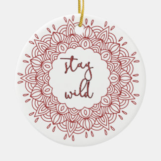 Stay Wild Boho Gypsy Design Ceramic Ornament