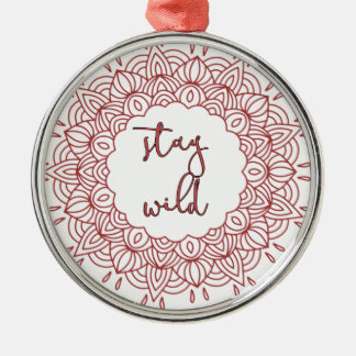 Stay Wild Boho Gypsy Design Metal Ornament