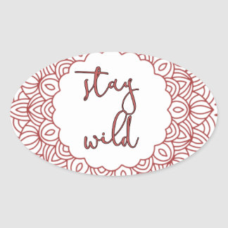 Stay Wild Boho Gypsy Design Oval Sticker