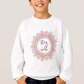Stay Wild Boho Gypsy Design Sweatshirt