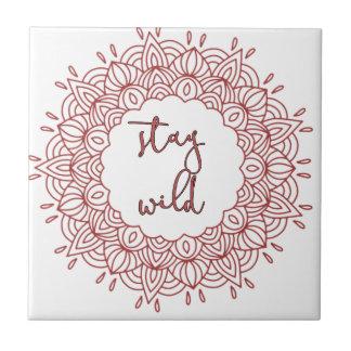 Stay Wild Boho Gypsy Design Tile