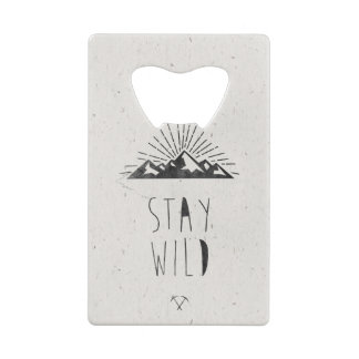 STAY WILD CREDIT CARD BOTTLE OPENER