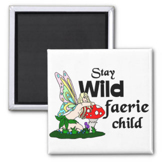 Stay Wild Faerie Child Faerie And Mushroom Magnet