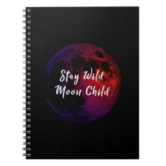Stay Wild Moon Child Notebook