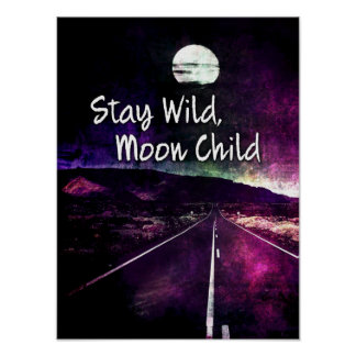 Stay Wild Moon Child Quote Purple Night Road Poster