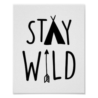 Stay Wild Poster Print